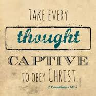 Take Captive Every Thought or take every thought captive