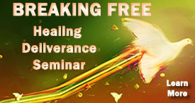 Breaking Free Healing and Deliverance Seminar