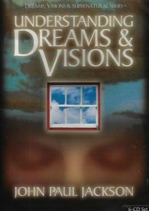 Understanding Dreams and Visions by John Paul Jackson PDF Download